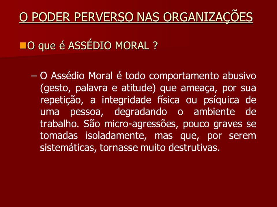 – –O Assédio Moral é todo comportamento abusivo (gesto, palavra e atitude) que ameaça, por sua repetição, a integridade física ou psíquica de uma pess