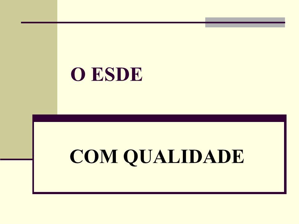 O ESDE COM QUALIDADE