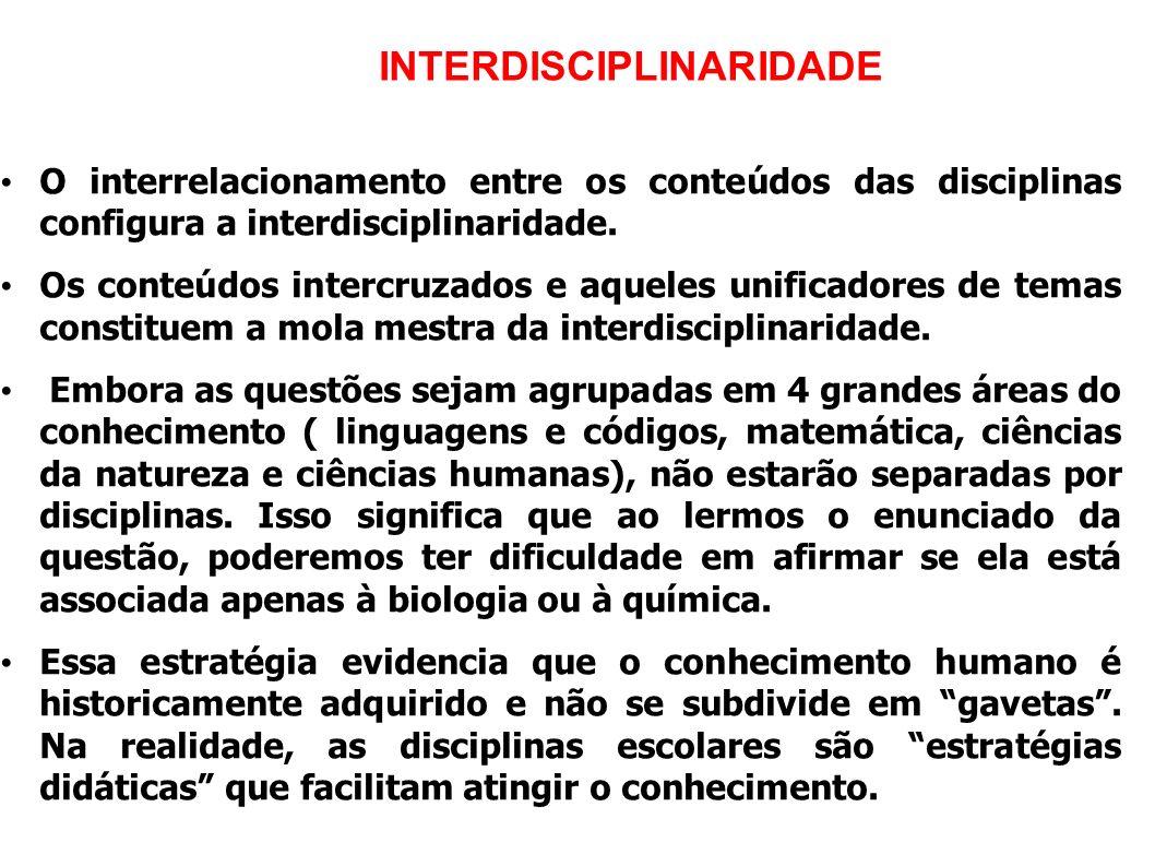 O interrelacionamento entre os conteúdos das disciplinas configura a interdisciplinaridade. Os conteúdos intercruzados e aqueles unificadores de temas
