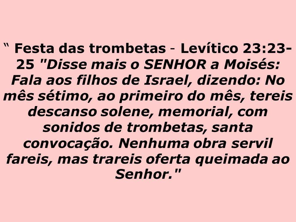 Festa das trombetas - Levítico 23:23- 25