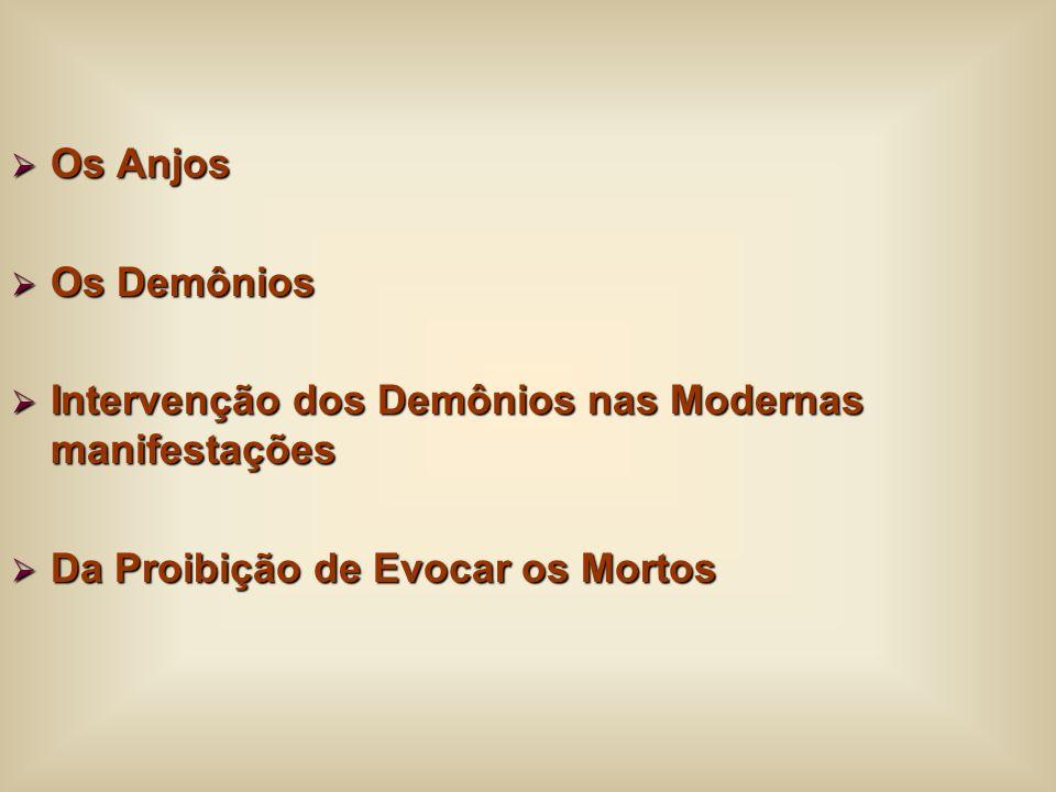 Os Anjos Os Anjos Os Demônios Os Demônios Intervenção dos Demônios nas Modernas manifestações Intervenção dos Demônios nas Modernas manifestações Da P