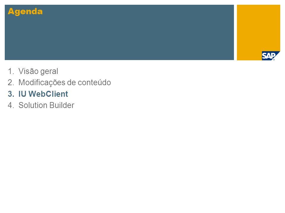 IU WebClient pré-configurada Os seguintes elementos da IU WebClient estão pré- configurados no escopo dos cenários do SAP Best Practices: Barra de navegação Link Criar rapidamente Página de trabalho inicial Grupo de links da página de trabalho inicial Links lógicos 1 2 4 3 5