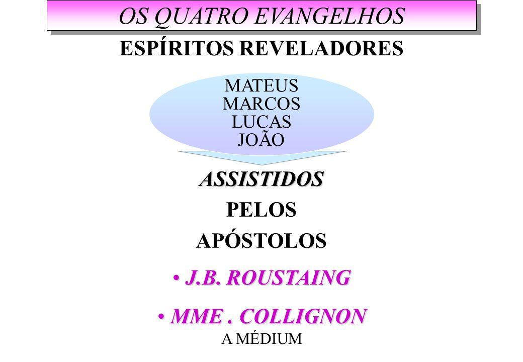 OS QUATRO EVANGELHOS MATEUS MARCOS LUCAS JOÃO ASSISTIDOS PELOS APÓSTOLOS J.B.