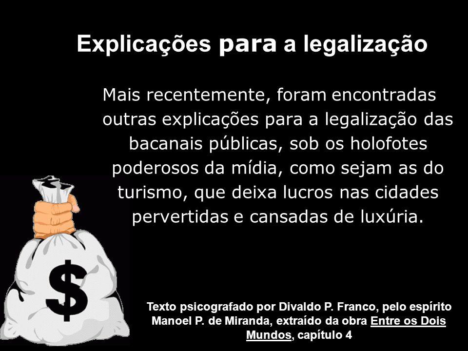 Explicações para a legalização Texto psicografado por Divaldo P. Franco, pelo espírito Manoel P. de Miranda, extraído da obra Entre os Dois Mundos, ca