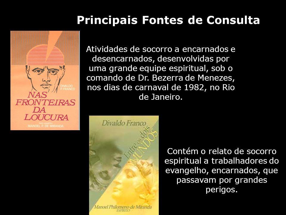 Fonte: Nas Fronteiras da Loucura – pg.137 Manoel P.