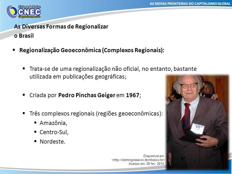 As Diversas Formas de Regionalizar o Brasil AS NOVAS FRONTEIRAS DO CAPITALISMO GLOBAL Acervo CNEC
