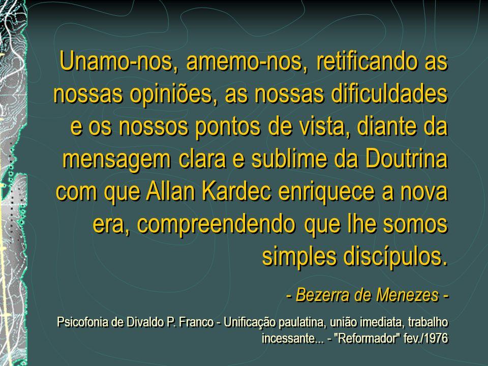Allan Kardec, nos estudos, nas cogitações, nas atividades, nas obras, a fim de que a nossa fé não faça hipnose, pela qual o domínio da sombra se estab