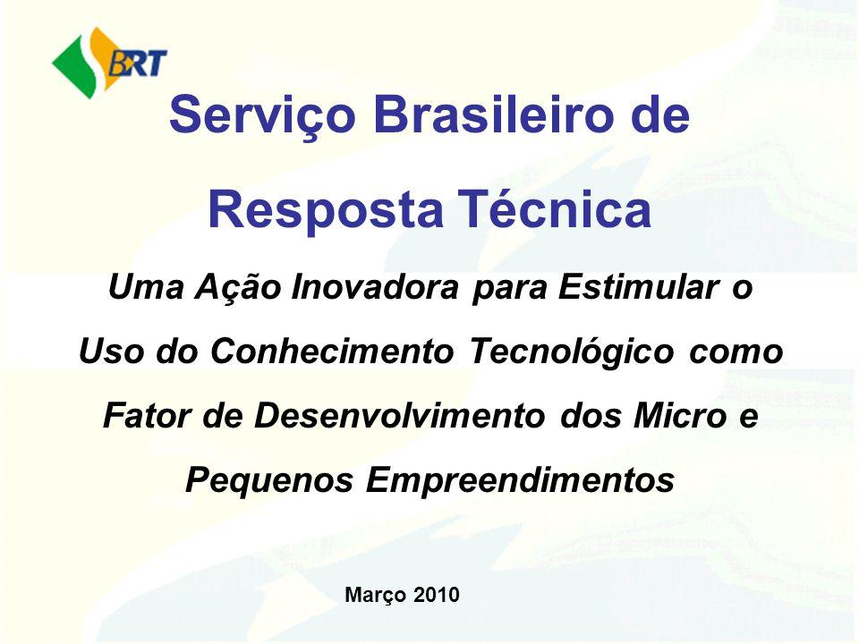 Serviço Brasileiro de Resposta Técnica Uma Ação Inovadora para Estimular o Uso do Conhecimento Tecnológico como Fator de Desenvolvimento dos Micro e P