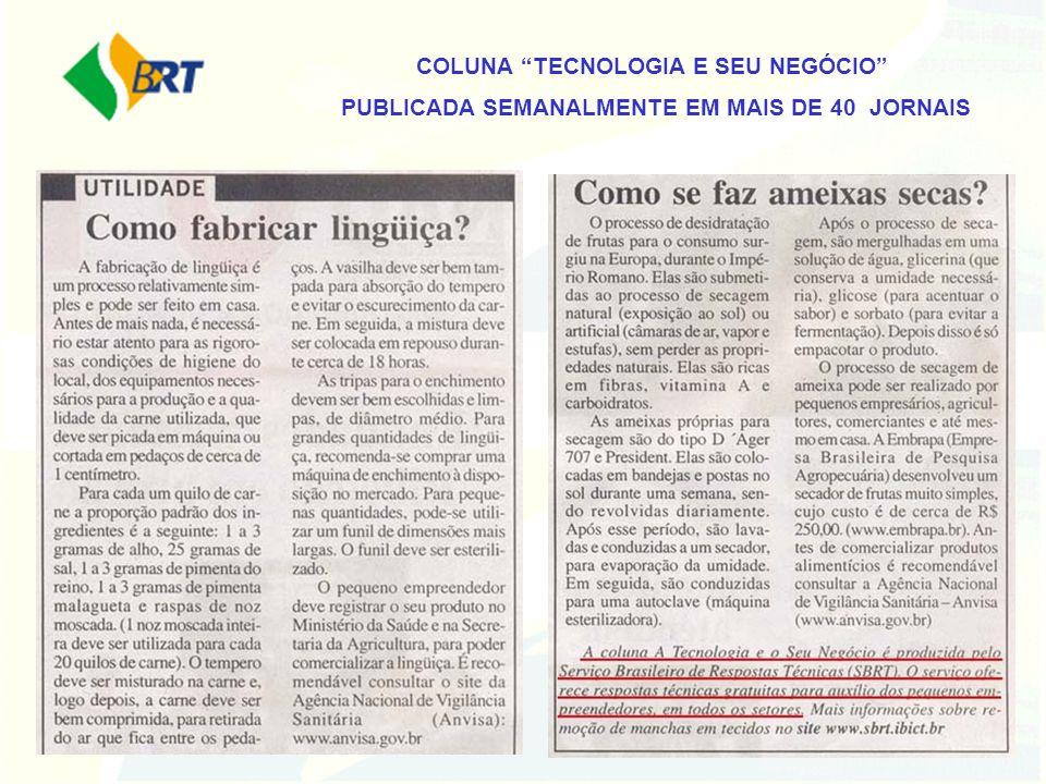 COLUNA TECNOLOGIA E SEU NEGÓCIO PUBLICADA SEMANALMENTE EM MAIS DE 40 JORNAIS