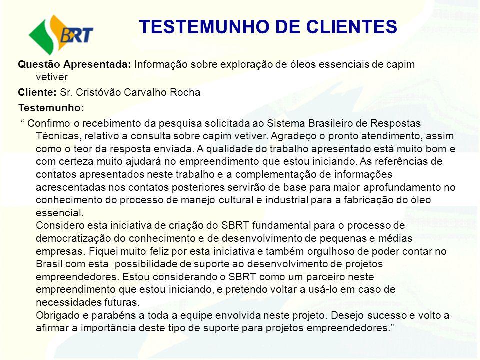 Questão Apresentada: Informação sobre exploração de óleos essenciais de capim vetiver Cliente: Sr. Cristóvão Carvalho Rocha Testemunho: Confirmo o rec
