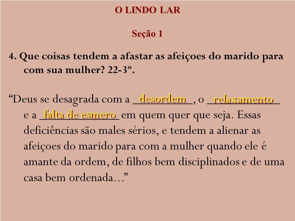A ESCOLHA DO COMPANHEIRO DE VIDA Seção 3 Capítulo 7 – Amor Verdadeiro ou Paixão 4.