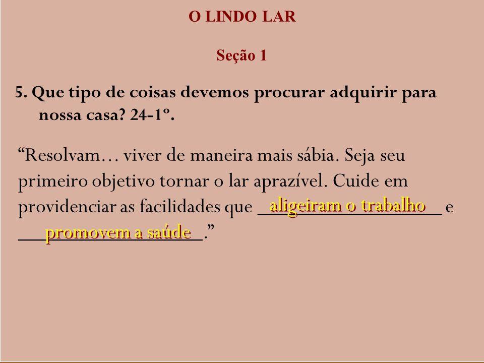 O LINDO LAR Seção 1 6.
