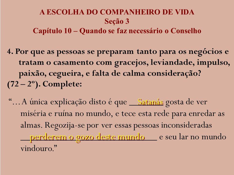 A ESCOLHA DO COMPANHEIRO DE VIDA Seção 3 Capítulo 10 – Quando se faz necessário o Conselho 4. Por que as pessoas se preparam tanto para os negócios e