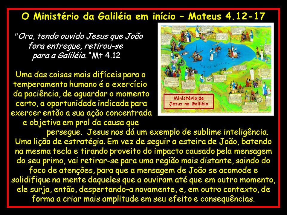 O Ministério da Galiléia em início – Mateus 4.12-17