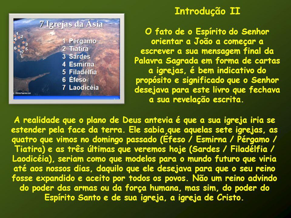 Introdução II O fato de o Espírito do Senhor orientar a João a começar a escrever a sua mensagem final da Palavra Sagrada em forma de cartas a igrejas