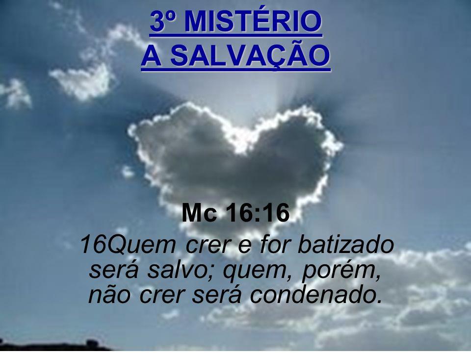 6 O MISTÉRIO DA SALVAÇÃO NOS FOI ENTREGUE, ENTÃO: 1.