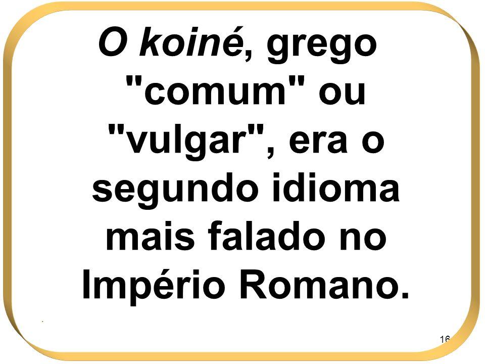 164 O koiné, grego