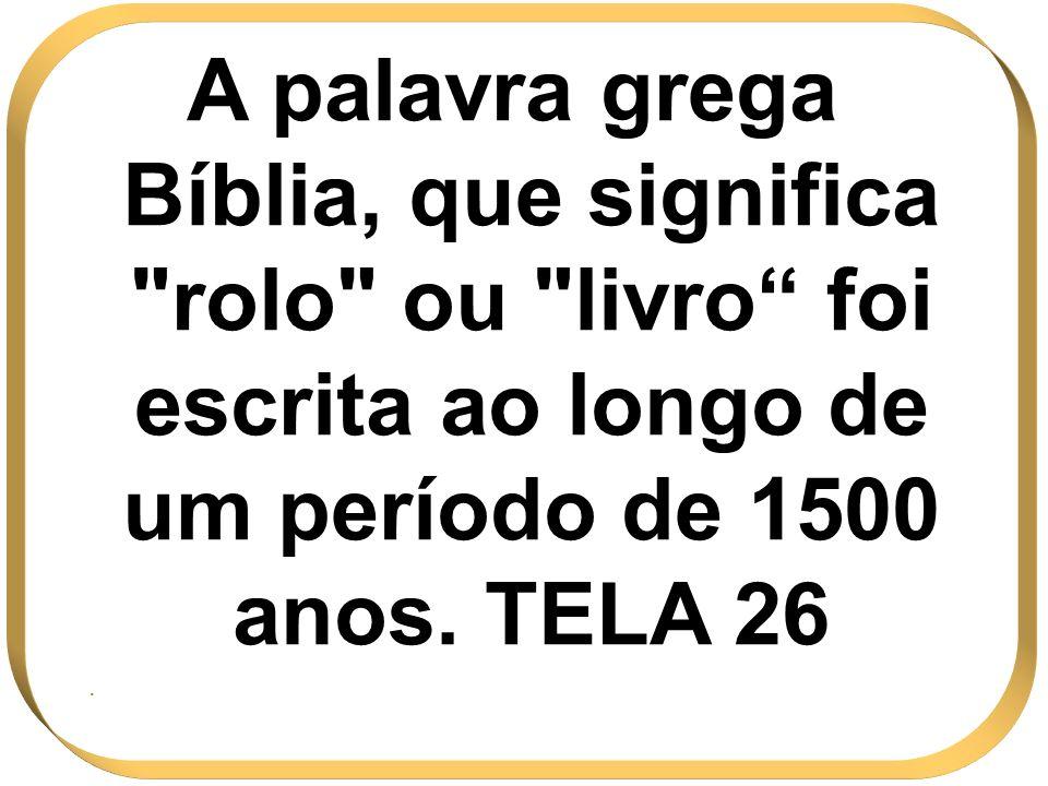 A palavra grega Bíblia, que significa