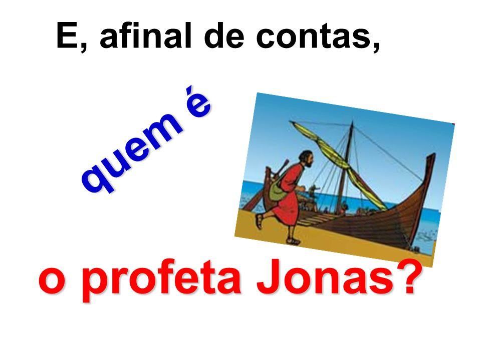 E, afinal de contas, quem é o profeta Jonas?