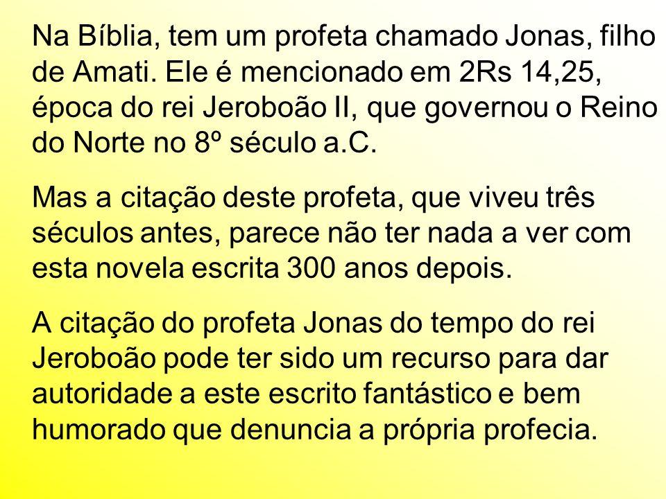 Na Bíblia, tem um profeta chamado Jonas, filho de Amati. Ele é mencionado em 2Rs 14,25, época do rei Jeroboão II, que governou o Reino do Norte no 8º