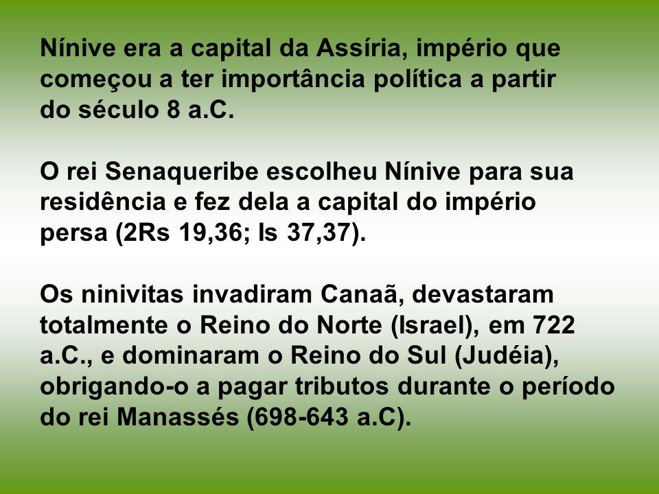 Nínive era a capital da Assíria, império que começou a ter importância política a partir do século 8 a.C. O rei Senaqueribe escolheu Nínive para sua r