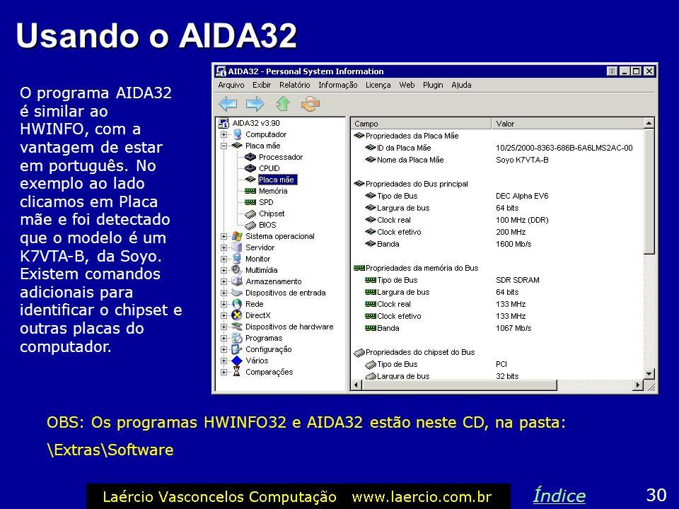 Usando o AIDA32 O programa AIDA32 é similar ao HWINFO, com a vantagem de estar em português. No exemplo ao lado clicamos em Placa mãe e foi detectado