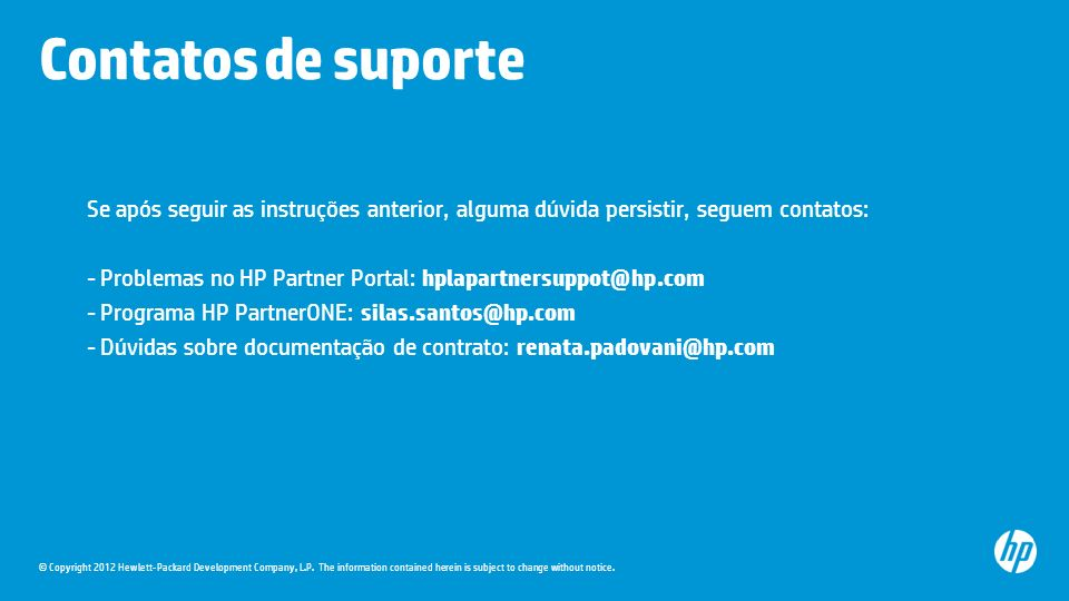 © Copyright 2012 Hewlett-Packard Development Company, L.P. The information contained herein is subject to change without notice. Contatos de suporte S