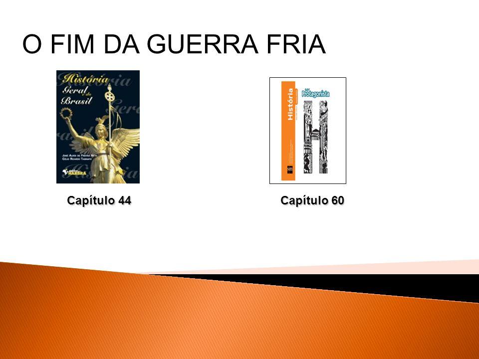 Capítulo 60 Capítulo 60 Capítulo 44 O FIM DA GUERRA FRIA