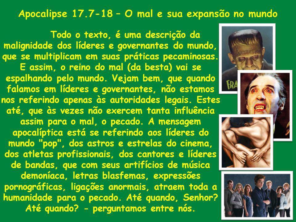 Apocalipse 17.7-18 – A degradação do Império do mal 7 E o anjo me disse: Por que te admiras.