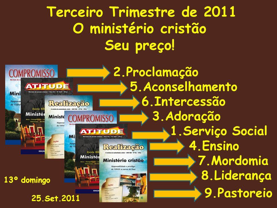 Terceiro Trimestre de 2011 O ministério cristão Seu preço.