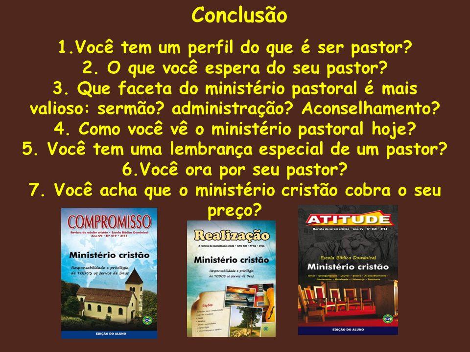 Conclusão 1.Você tem um perfil do que é ser pastor.