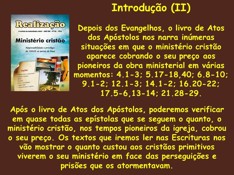 Introdução (III) Dos tempos bíblicos para os nossos dias, sem dúvida, a coisa mudou muito.
