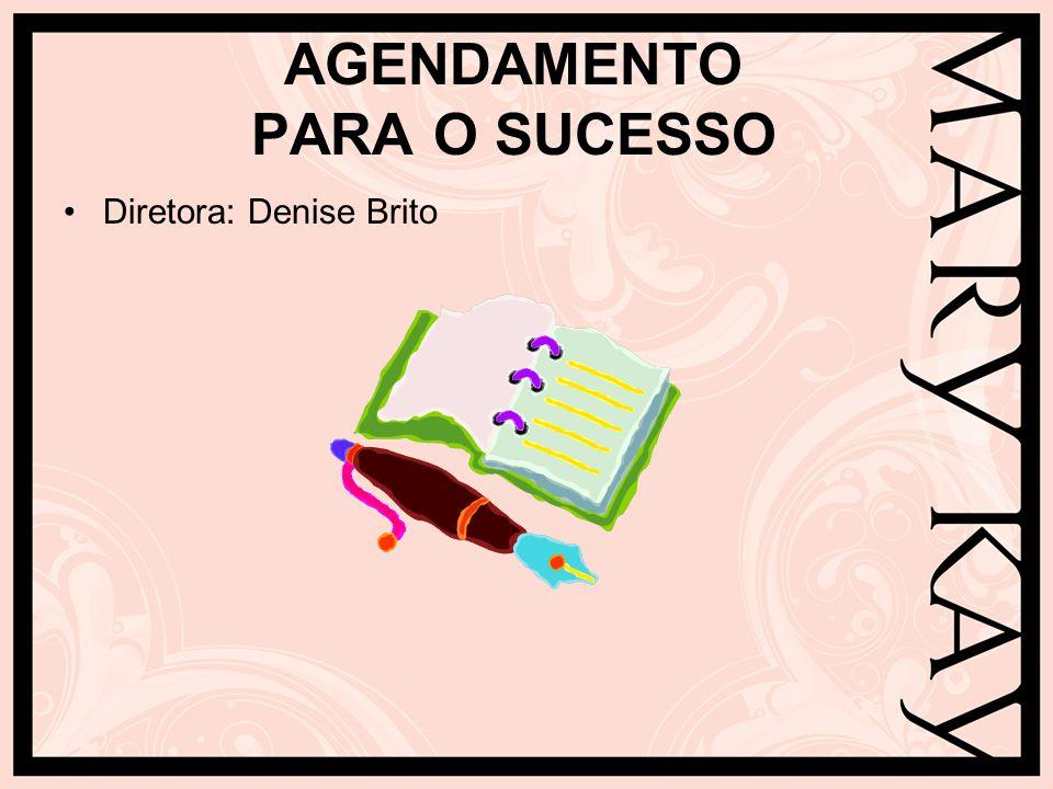 AGENDAMENTO PARA O SUCESSO Diretora: Denise Brito