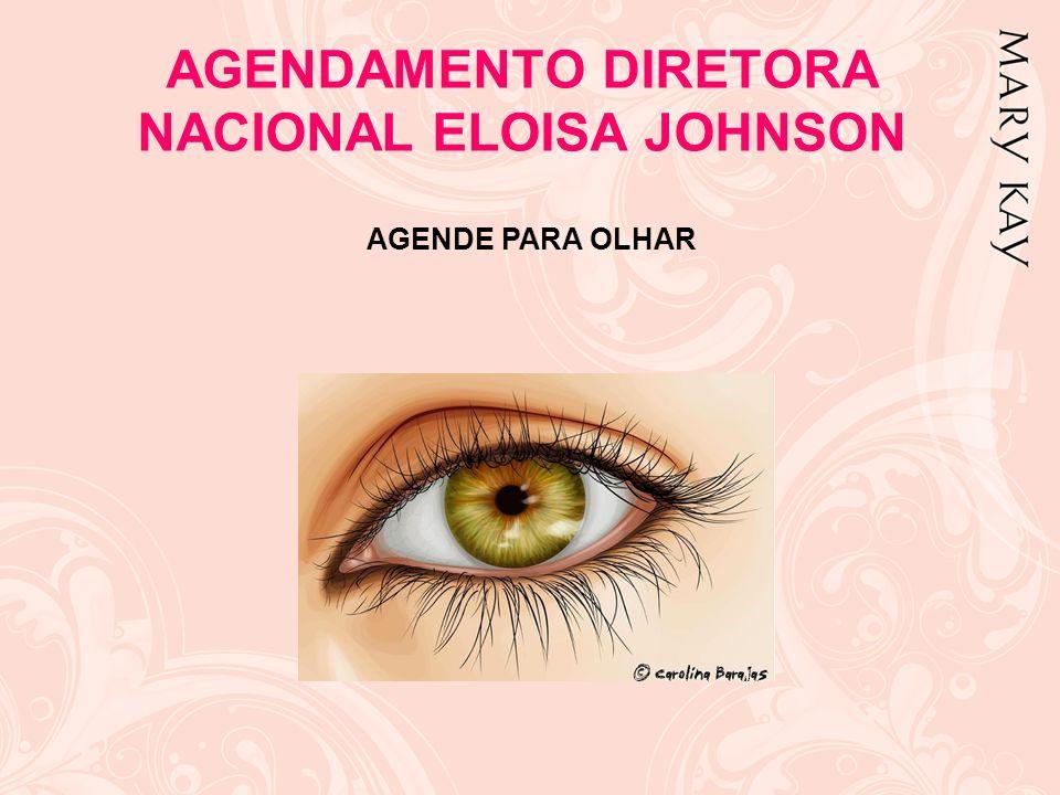 AGENDAMENTO DIRETORA NACIONAL ELOISA JOHNSON AGENDE PARA OLHAR