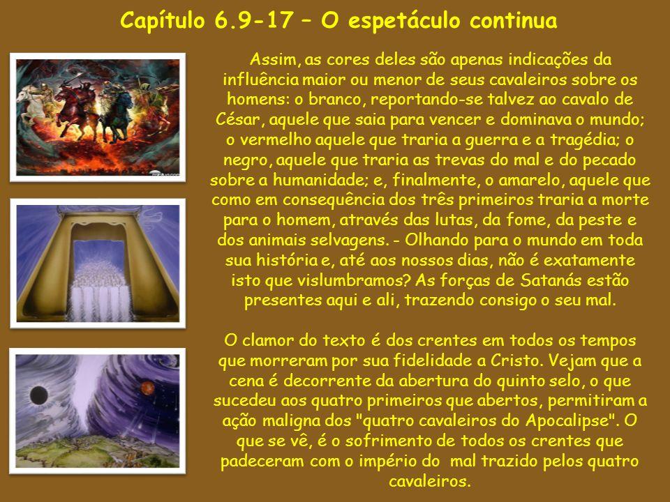 Capítulo 6.9-17 – O espetáculo continua Assim, as cores deles são apenas indicações da influência maior ou menor de seus cavaleiros sobre os homens: o