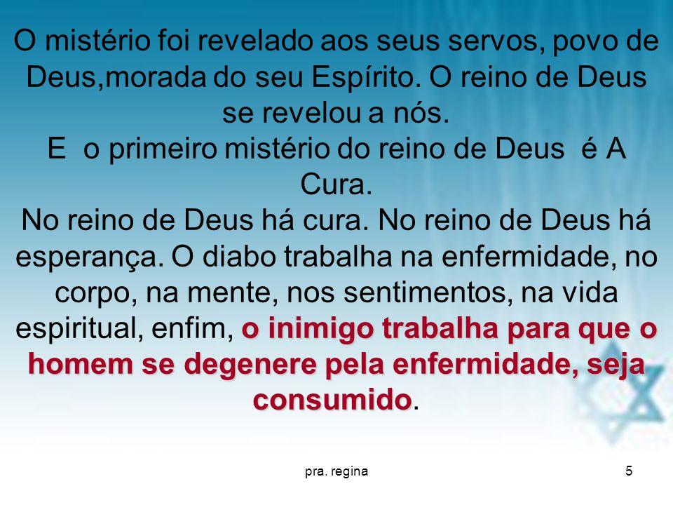 pra.regina16 O MISTÉRIO DA CURA É REVELADO À IGREJA DE CRISTO.
