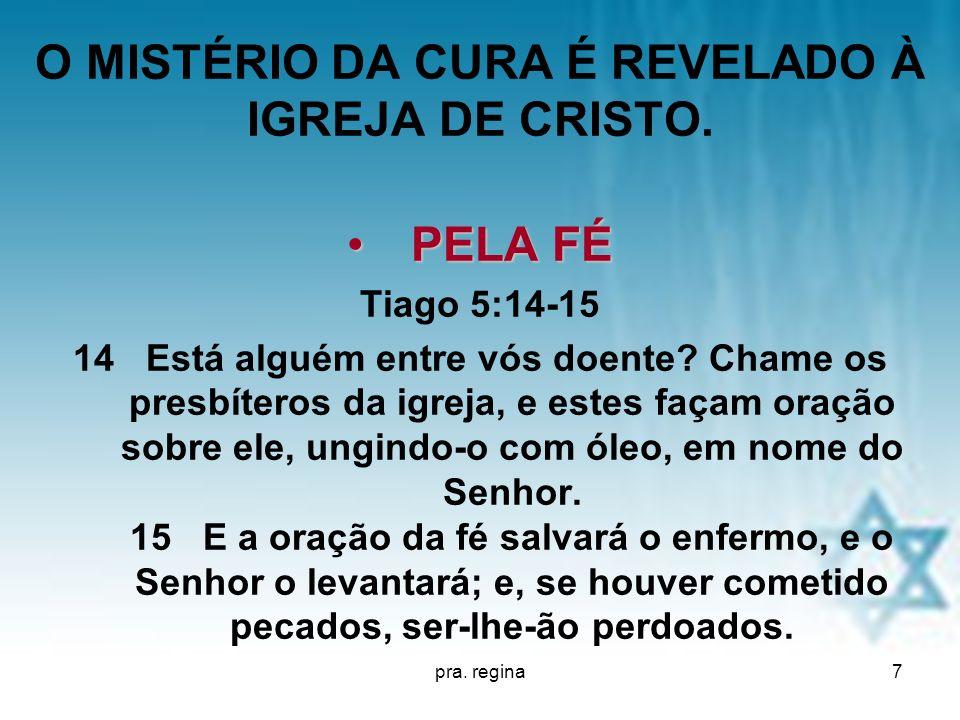 pra.regina18 O MISTÉRIO DA CURA É REVELADO À IGREJA DE CRISTO.