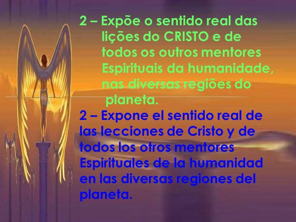 1 – Integra você no conhecimento de sua posição de criatura eterna e responsável, diante da vida. 1 – Integra a usted en el conocimiento de su posició