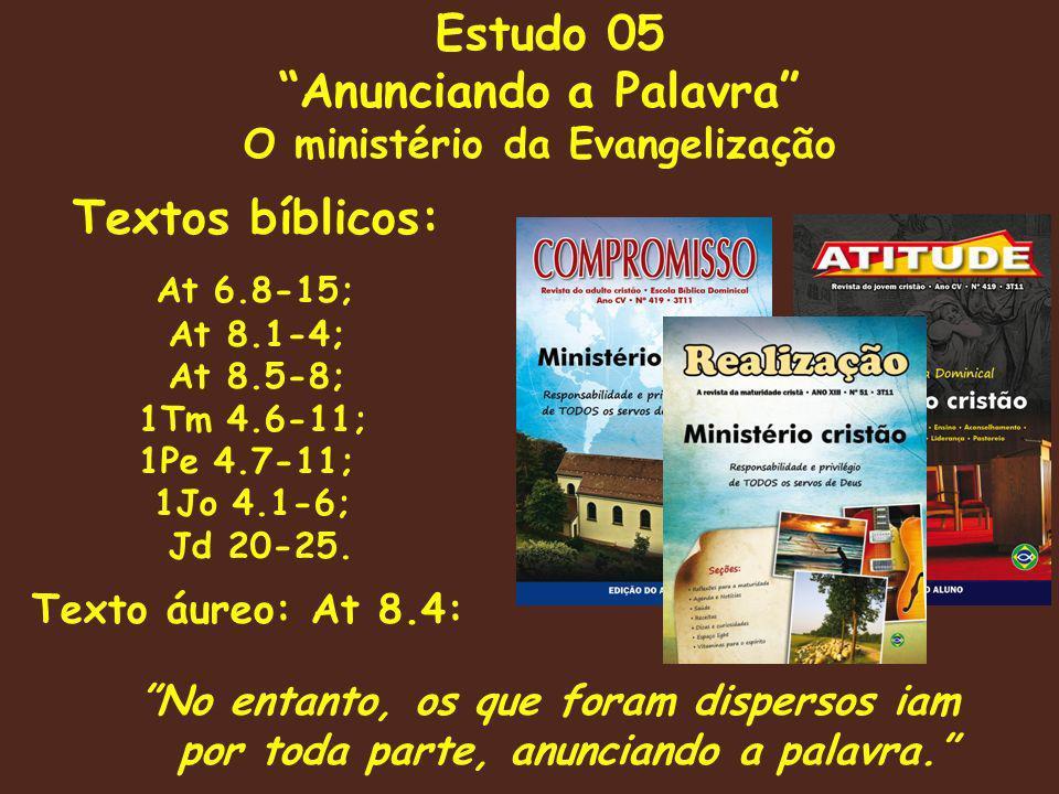Ministério Cristão 6) João fala sobre a presença do Espírito 1Jo 4.1-6 1.