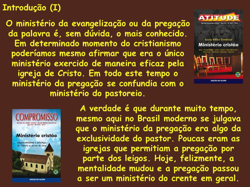 Introdução (I) O ministério da evangelização ou da pregação da palavra é, sem dúvida, o mais conhecido.
