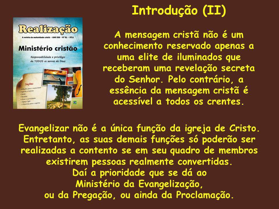 Evangelizar não é a única função da igreja de Cristo.