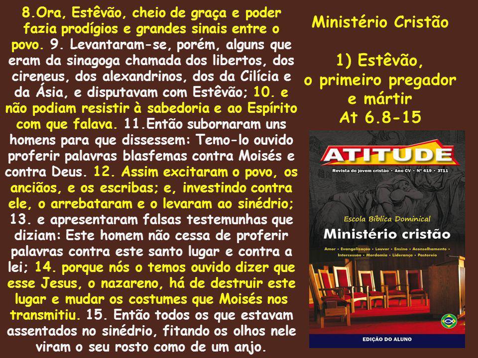 8.Ora, Estêvão, cheio de graça e poder fazia prodígios e grandes sinais entre o povo.