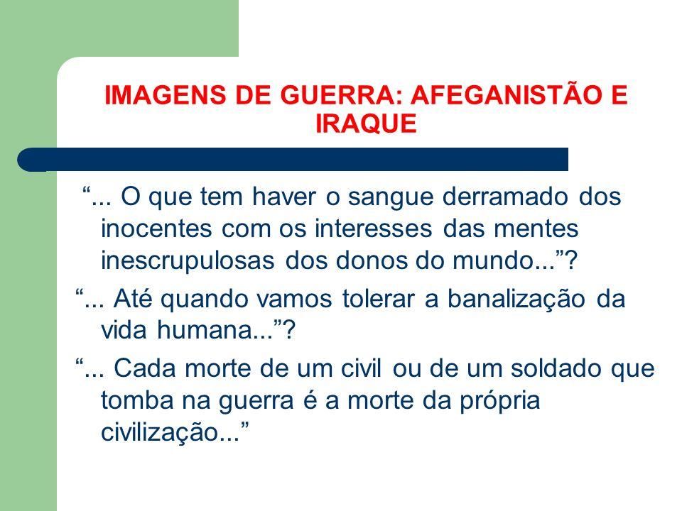 IMAGENS DE GUERRA: AFEGANISTÃO E IRAQUE...
