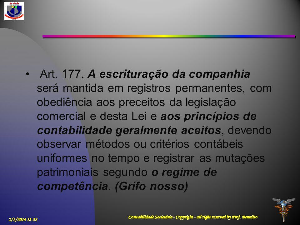 Art. 177. A escrituração da companhia será mantida em registros permanentes, com obediência aos preceitos da legislação comercial e desta Lei e aos pr