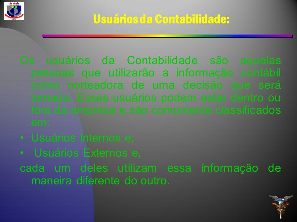 Usuários da Contabilidade: Os usuários da Contabilidade são aquelas pessoas que utilizarão a informação contábil como norteadora de uma decisão que se