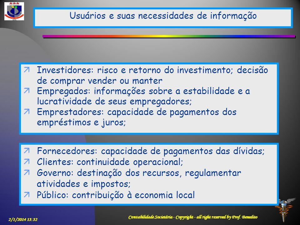 2/1/2014 13:33 Contabilidade Societária - Copyright - all right reserved by Prof. Benedito Usuários e suas necessidades de informação Investidores: ri