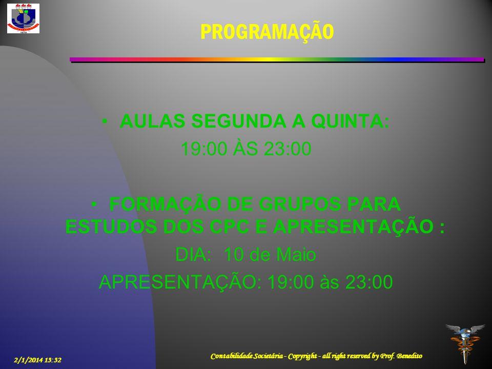 PROGRAMAÇÃO AULAS SEGUNDA A QUINTA: 19:00 ÀS 23:00 FORMAÇÃO DE GRUPOS PARA ESTUDOS DOS CPC E APRESENTAÇÃO : DIA: 10 de Maio APRESENTAÇÃO: 19:00 às 23: