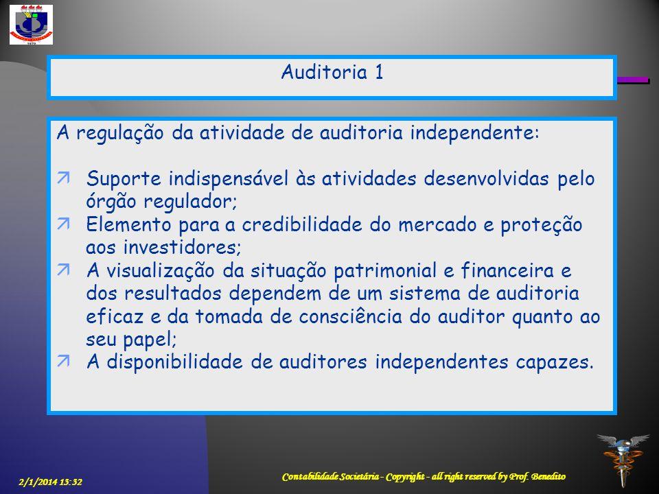 2/1/2014 13:33 Contabilidade Societária - Copyright - all right reserved by Prof. Benedito A regulação da atividade de auditoria independente: Suporte