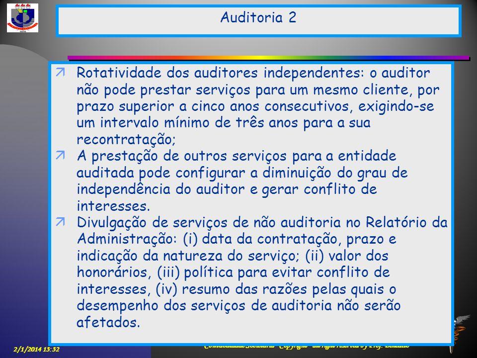 2/1/2014 13:33 Contabilidade Societária - Copyright - all right reserved by Prof. Benedito Rotatividade dos auditores independentes: o auditor não pod
