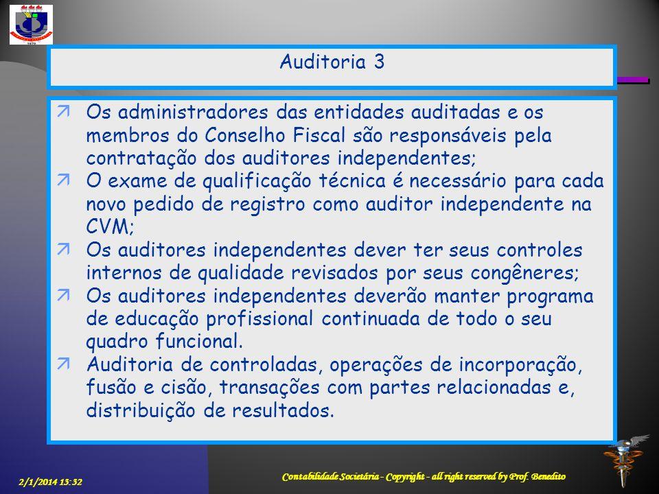 2/1/2014 13:33 Contabilidade Societária - Copyright - all right reserved by Prof. Benedito Os administradores das entidades auditadas e os membros do